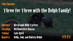 Three for Three with the Dolph Family! Hunting Kansas Rio Grande Turkeys
